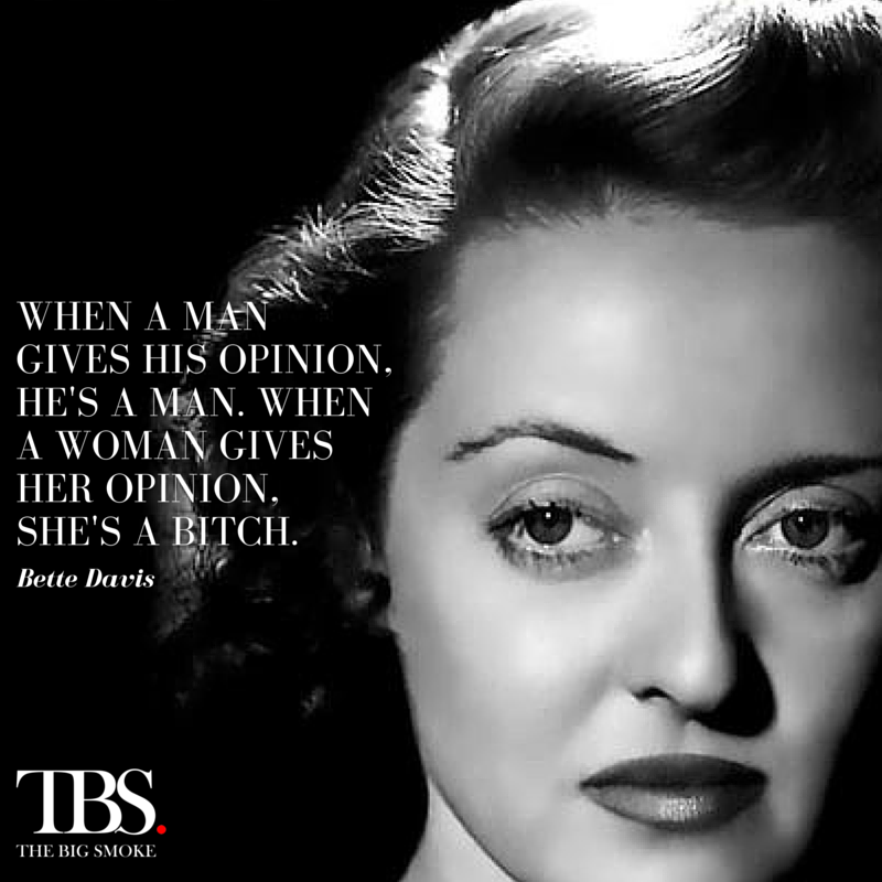 Iwd2016 Our Top 5 Favorite Quotes By Some Fierce Women The Big Smoke